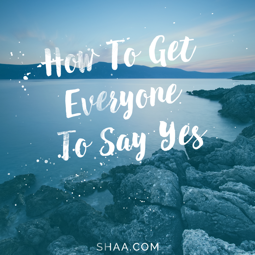 How-to-Get-Everyone-to-Say-YES